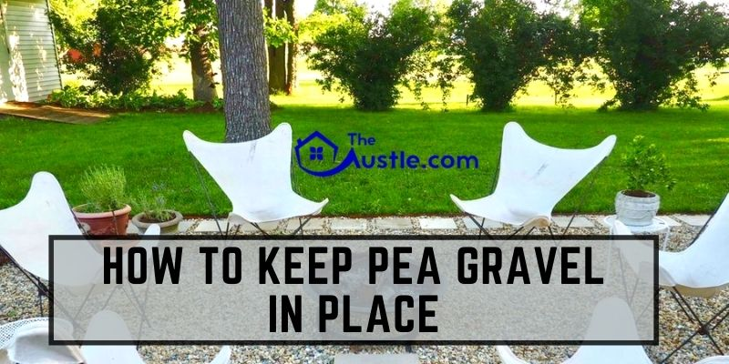 How To Keep Pea Gravel In Place