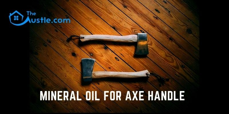Mineral Oil for Axe Handle