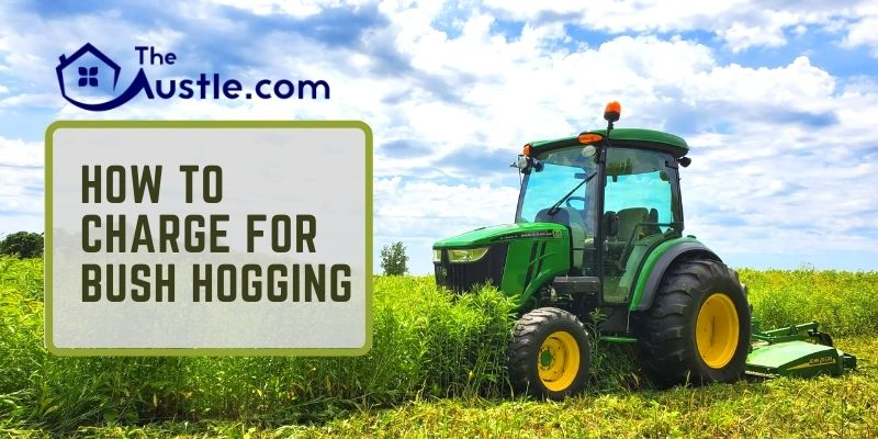 How To Charge For Bush Hogging