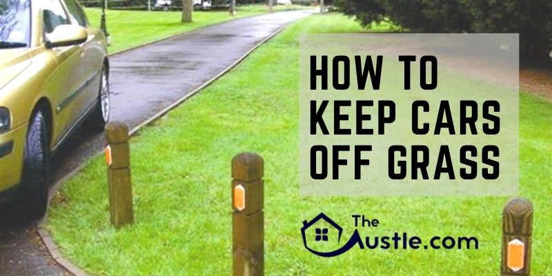 How To Keep Cars Off Grass