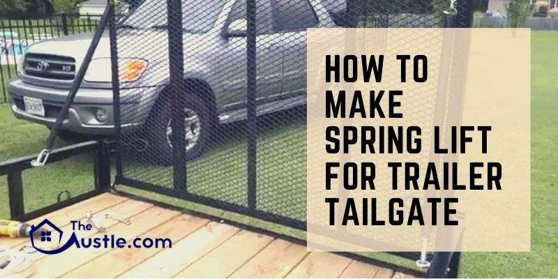 How To Make Spring Lift For Trailer Tailgate