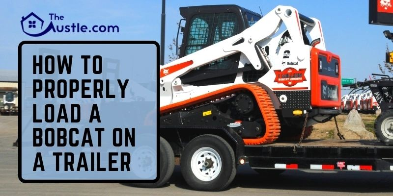 How To Properly Load A Bobcat On A Trailer
