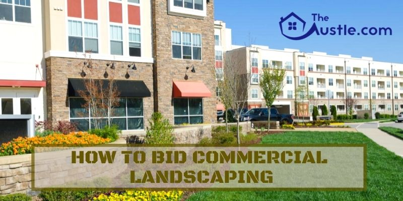 How To Bid Commercial Landscaping