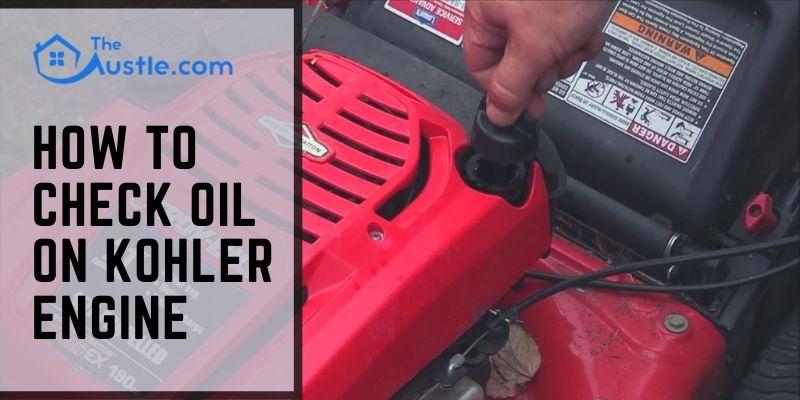 How to Check Oil on Kohler Engine