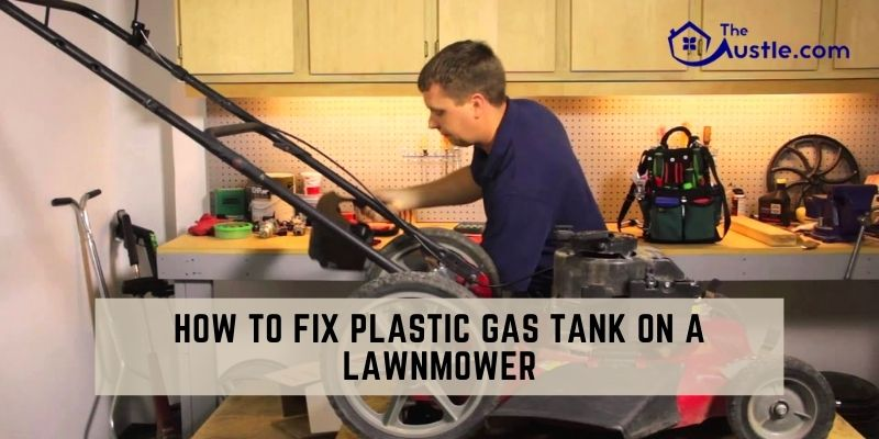 How To Fix Plastic Gas Tank On A Lawnmower