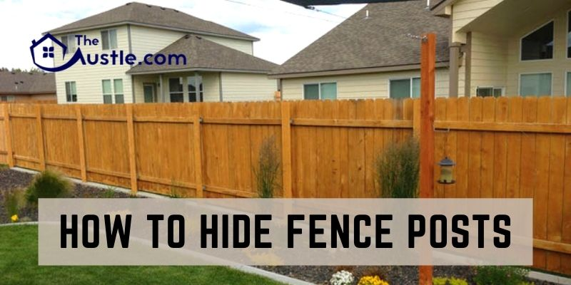 How To Hide Fence Posts