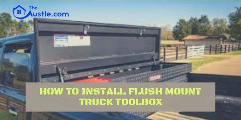 How To Install Flush Mount Truck Toolbox