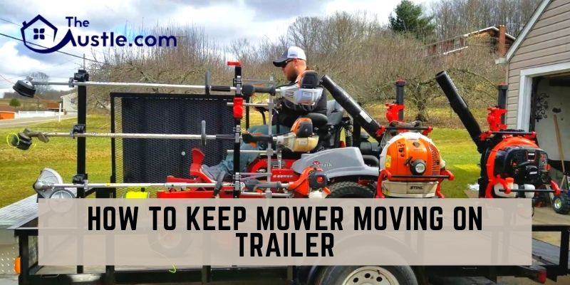 How to Keep Mower Moving on Trailer