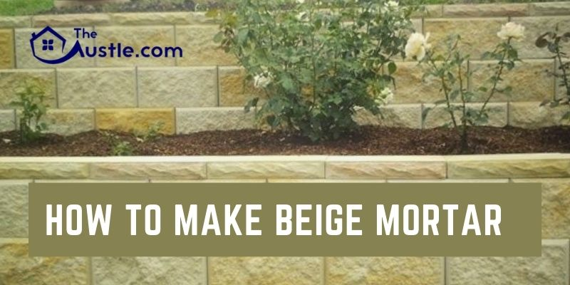 How To Make Beige Mortar
