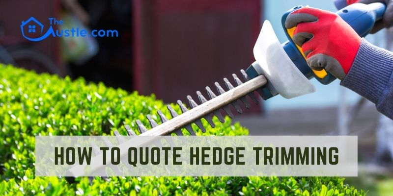 How to Quote Hedge Trimming