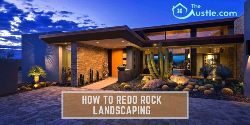 how to redo rock landscaping