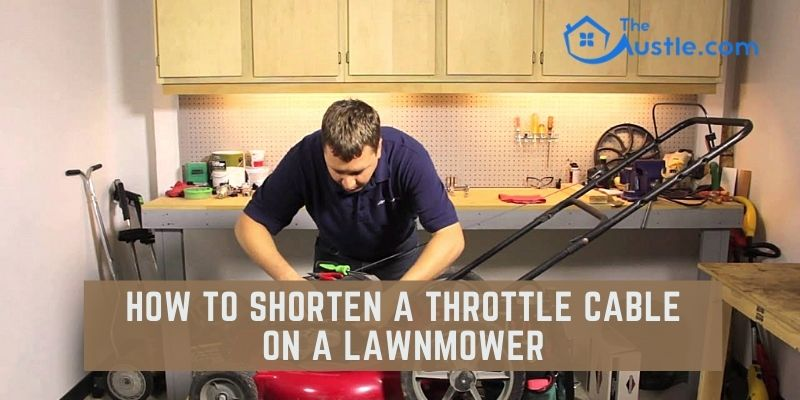 How To Shorten A Throttle Cable On A Lawnmower