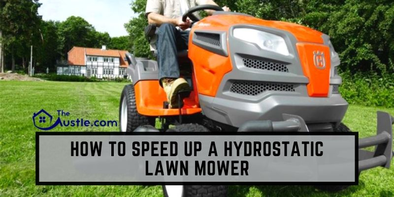How to Speed up a Hydrostatic Lawn Mower