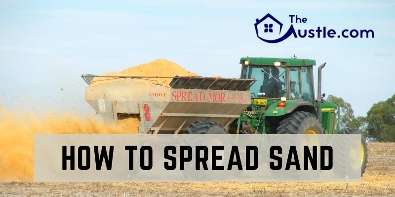 How to Spread Sand