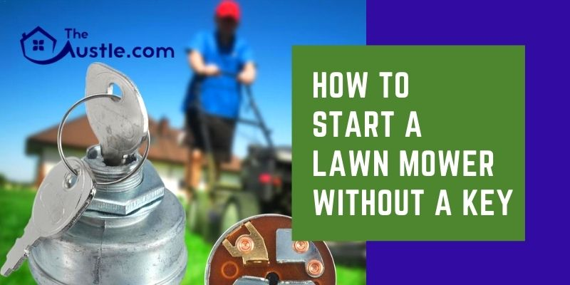 How To Start A Lawn Mower Without A Key