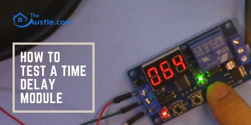 How To Test A Time Delay Module