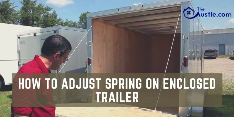 How To Adjust Spring On Enclosed Trailer