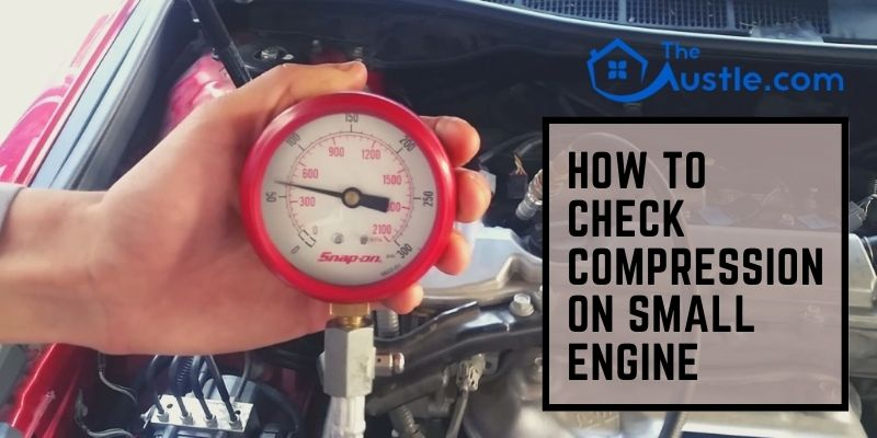 How To Check Compression On Small Engine