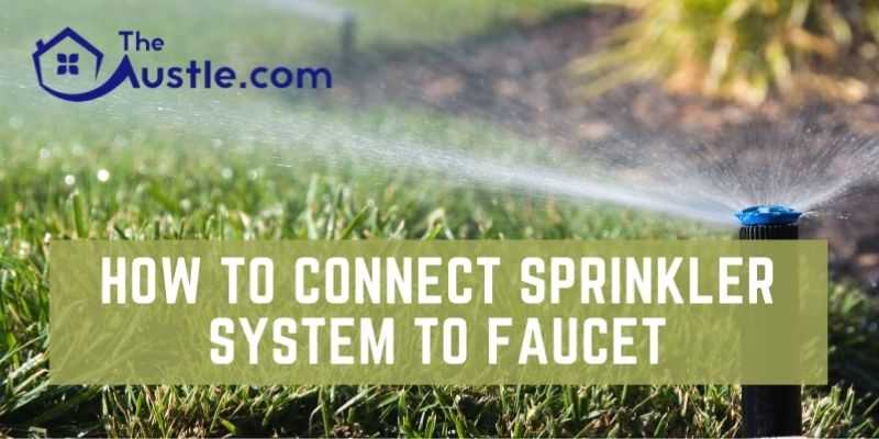 How To Connect Sprinkler System To Faucet