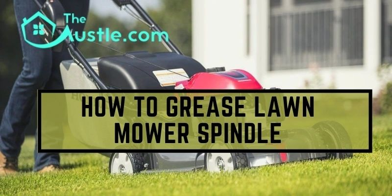 how to grease lawn mower spindle
