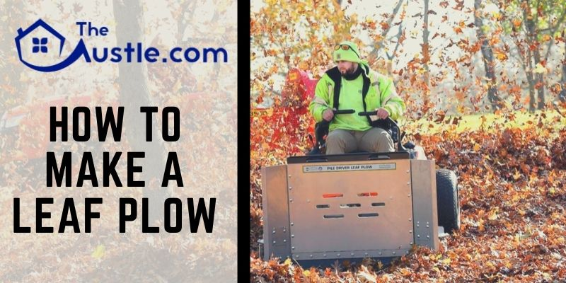 How To Make A Leaf Plow