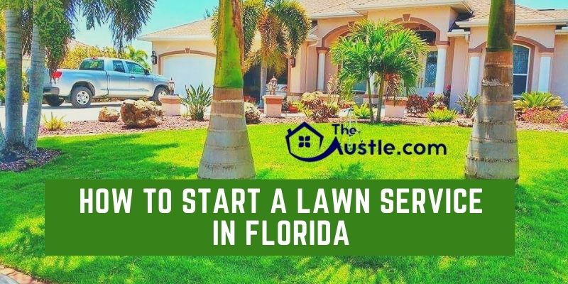 How To Start A Lawn Service In Florida