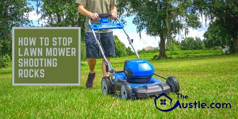 How To Stop Lawn Mower Shooting Rocks