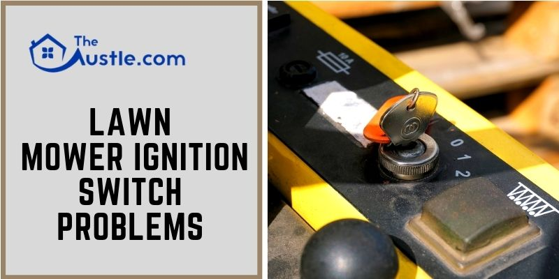 Lawn Mower Ignition Switch Problems